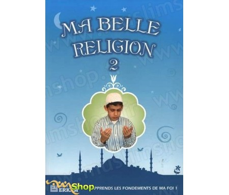 Ma belle Religion 2 - J'apprends les fondements de ma Foi