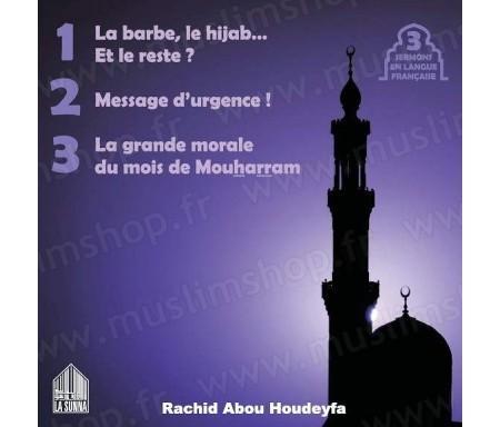 La barbe, le hijab... Et le reste ? - Message d'urgence ! - La grande morale du mois de Mouharram (3 sermons)
