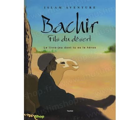 Bachir : Fils du désert - Le livre dont tu es le Héros