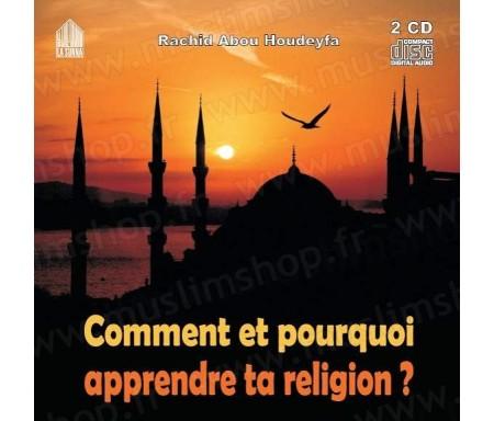 Comment et pourquoi apprendre ta religion ? (Conférence en langue française - 2CD)