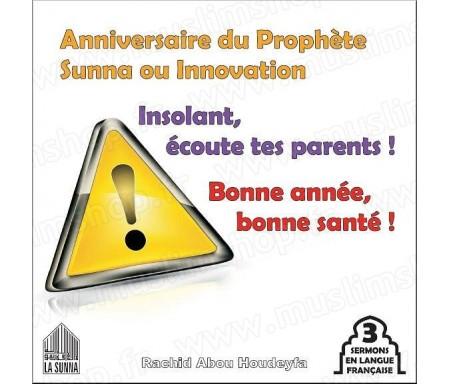Anniversaire du Prophète - Sunna ou innovation ? - Insolant, écoute tes parents ! - Bonne année, bonne santé !