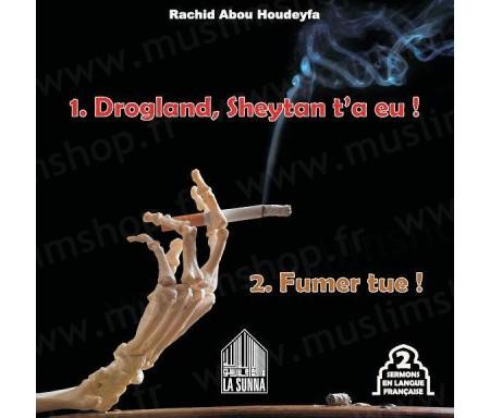 Drogland Sheytan t'a eu ! Fumer tue ! (2 sermons en langue française)