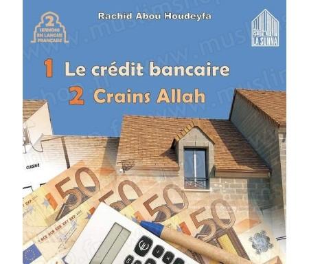 Le crédit bancaire - Crains Allah (Deux sermons en langue française)