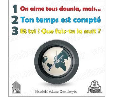 On aime tous Dounia, mais... - Ton temps est compté - Et toi que fais-tu la nuit ? (3 sermons en langue française)