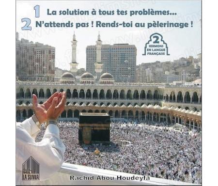 La solution à tous tes problèmes... N'attends pas ! Rends-toi au pèlerinage ! (2 sermons en langue française)