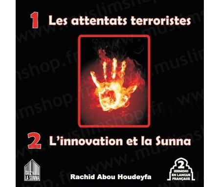Les attentats terroristes - L'innovation et la Sunna (2 sermons en langue française)