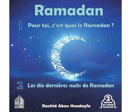 Pour toi c'est quoi le Ramadan ? Les dix dernières nuits de Ramadan (2 sermons en langue française)