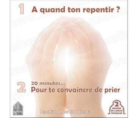 A quand ton repentir ? 20 minutes pour te convaincre de prier (2 sermons en langue française)