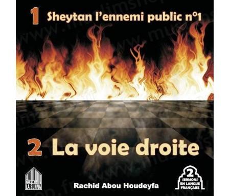 Sheytan l'ennemi public n°1 - La voie droite (2 sermons en langue française)