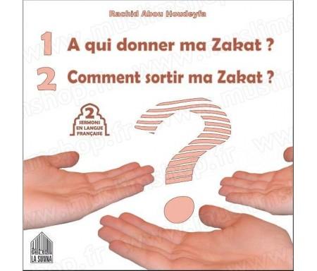 A qui donner ma zakat ? Comment sortir ma zakat ? (2 sermons en langue française)