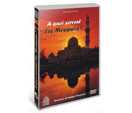 DVD A quoi servent les Mosquées ?