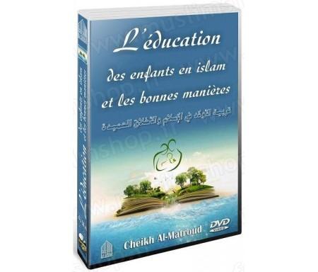 L'éducation des enfants en islam et Les bonnes manières (Cheikh Al-Matroud)