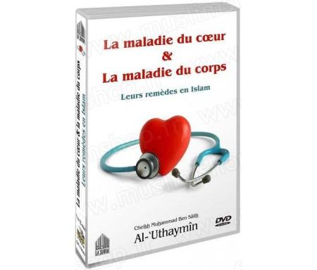 La maladie du coeur et la maladie du corps (Par Cheikh Al-Uthaymin - DVD sous titré en français)