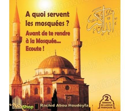A quoi servent les Mosquées ? (2 sermons en langue françaises)