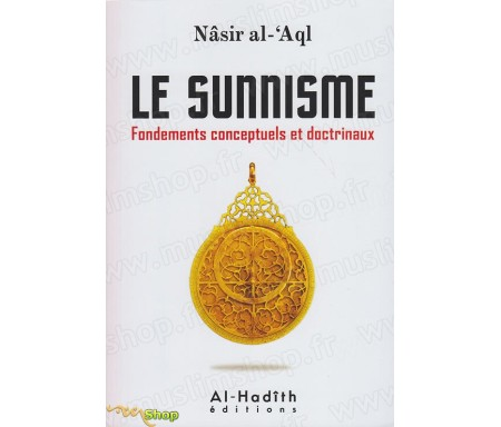 Le Sunnisme (Fondements conceptuels et doctrinaux)