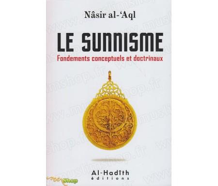Le Sunnisme (Fondements conceptuels et doctrinaux)