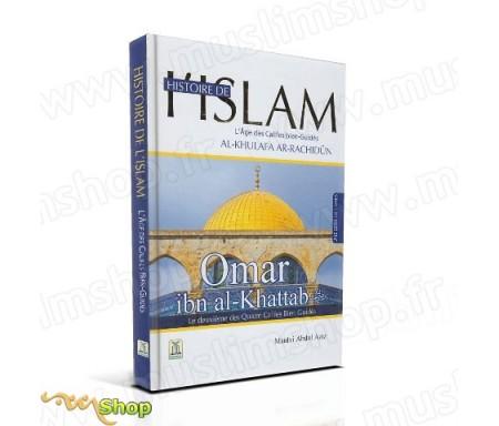 Histoire de l'Islam - L'âge des califes bien guidés - Omar Ibn Al-khattab
