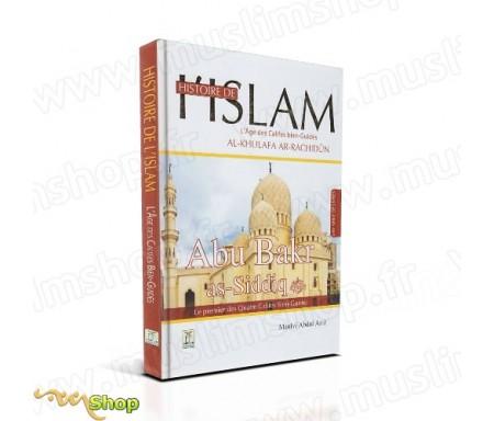 Histoire de l'Islam- L'âge des califes bien guidés - Abu- Bakr As-Siddiq