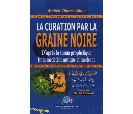 La Curation par la Graine Noire d'après le sunna prophétique et la médecine antique moderne