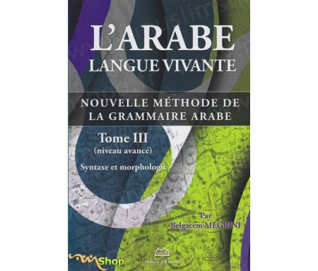 L'arabe Langue Vivante- Tome 3