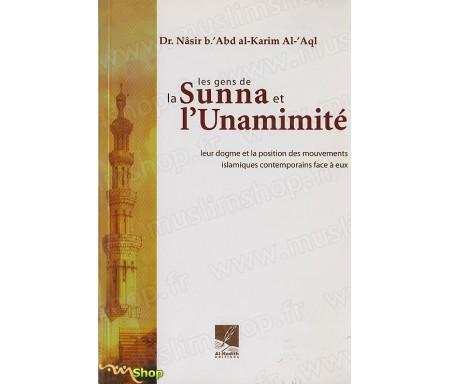 Les Gens de la Sunna et l'Unanimité - Leur Dogme et la position des Mouvements Islamiques contemporains face à eux