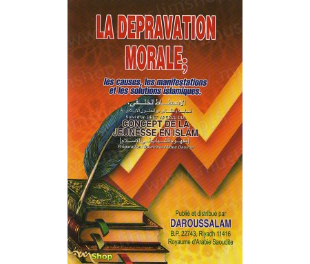La Dépravation morale : les causes, les manifestations et les solutions Islamiques