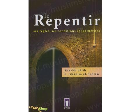 Le Repentir - ses Règles, ses Conditions et ses Mérites
