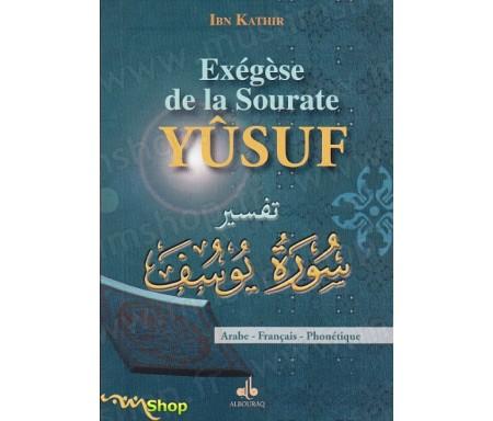 Exégèse Tafsir Ibn Kathir de la Sourate Yûsuf