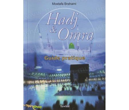 Hadj et Omra - Guide pratique
