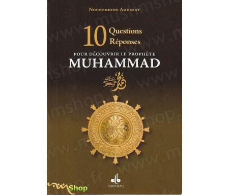 10 Questions Réponses pour découvrir le Prophète Muhammad