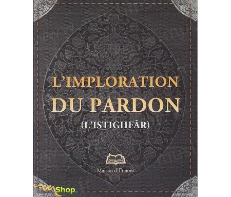 L'Imploration du pardon (L'Istighfâr)