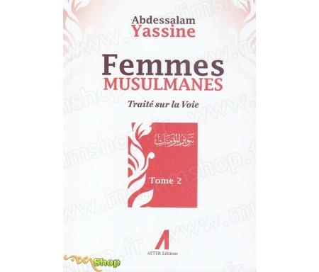 Femmes musulmanes - Traité sur la voie Tome 2