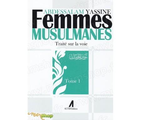 Femmes musulmanes - Traité sur la voie -Tome 1
