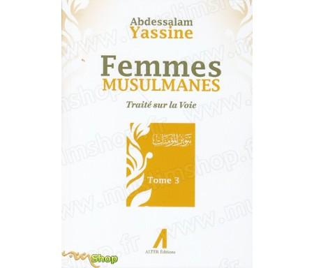 Femmes musulmanes - Traité sur la Voie - Tome 3