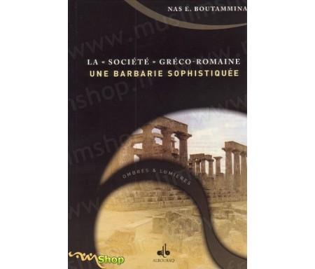 """La """"société"""" Gréco-Romaine - une barbarie sophistiquée"""