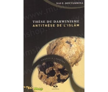 Thèse du darwinisme - Antithèse de l Islam