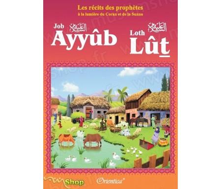"""Les récits des prophètes à la lumière du Coran et de la Sunna : Histoire de """"Ayyûb - Lût (Job - Loth)"""""""