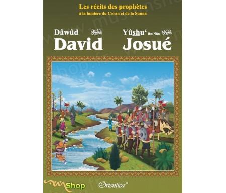 """Les récits des prophètes à la lumière du Coran et de la Sunna : Histoire de """"David (Dâwûd) - Josué (Yûshu')"""""""