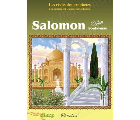 """Les récits des prophètes à la lumière du Coran et de la Sunna : Histoire de """"Salomon"""" (Soulaymân)"""
