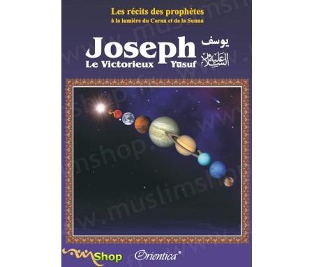 Les récits des prophètes à la lumière du Coran et de la Sunna : Joseph le victorieux (Yûsuf)