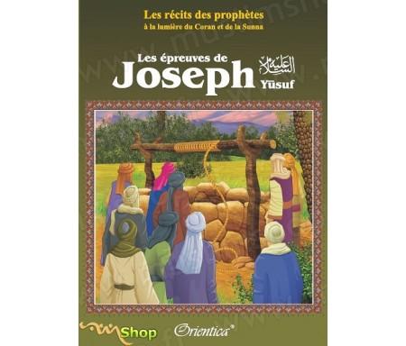 Les récits des prophètes à la lumière du Coran et de la Sunna : Les épreuves de Joseph (Yûsuf)