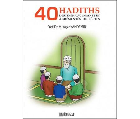 40 Hadiths - Destinés aux enfants et agrémentés de récits