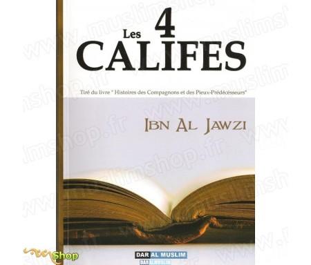 """Les 4 Califes (Tiré du livre """"Histoires des Compagnons et des pieux Prédecesseurs"""")"""