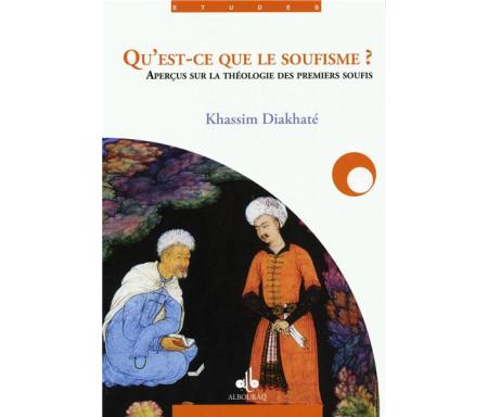 Qu'est-ce que le soufisme ? Aperçus sur la théologie des premiers soufis