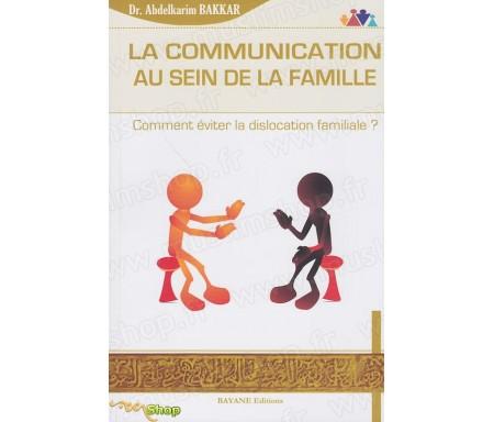 La Communication au Sein de la Famille - Comment éviter la dislocation familiale ?