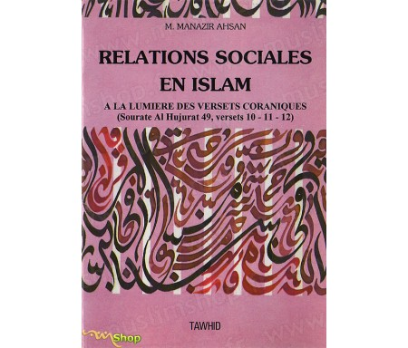 Relations sociales en Islam à la Lumière des Versets Coraniques