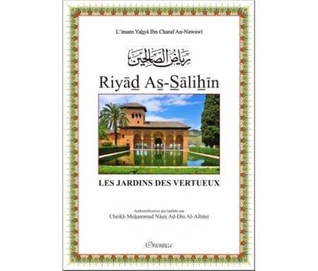 Riyâd As-Sâlihîn - Les Jardins des Vertueux - Authentification des hadiths par Cheikh Al-Albânî - رياض الصالحين