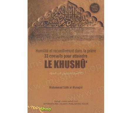 """Humilité et recueillement dans la prière - 33 Conseils pour atteindre """"Le khushû"""""""