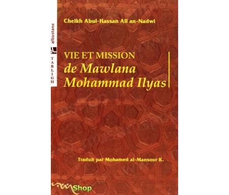 Vie et mission de Mawlana Mohammad Ilyas