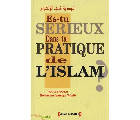 Es-tu Sérieux dans ta Pratique de l'Islam ?